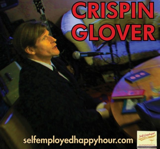 Self-Employed Happy Hour: Crispin Hellion Glover