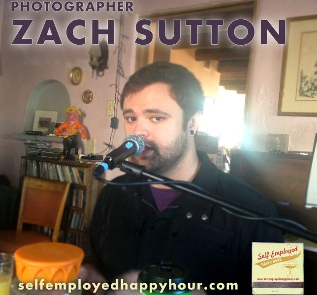 Self-Employed Happy Hour Podcast: Photographer Zach Sutton