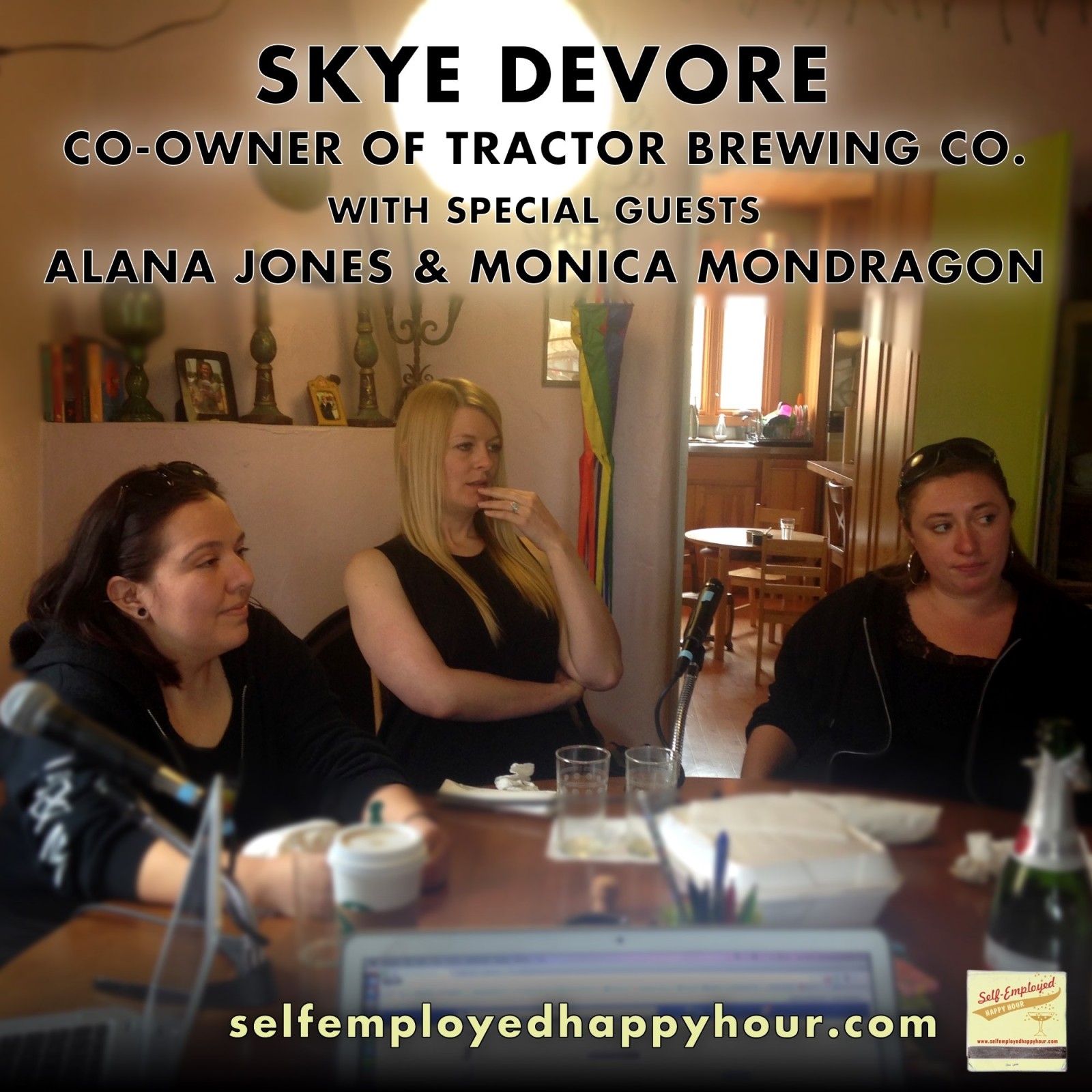 Self-Employed Happy Hour Podcast: Skye Devore, Co-Owner of Tractor Brewing Co.