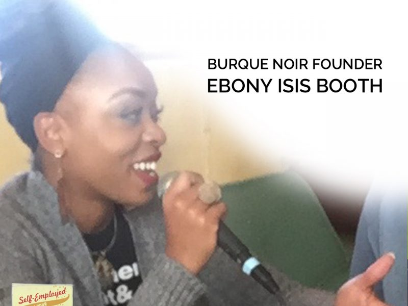 Showing Up and Making It Happen: Burque Noir Founder Ebony Isis Booth