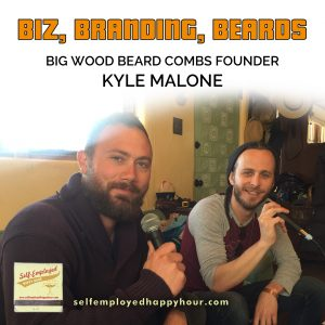 Big Wood Beard Combs Founder Kyle Malone - Peri Pakroo, Self-Employment Coach
