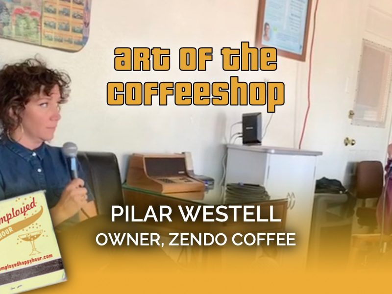 Art of the Coffeeshop: Pilar Westell, Owner of Zendo Coffee