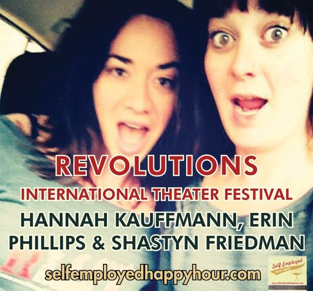 Self-Employed Happy Hour Podcast: Revolutions International Theater Festival