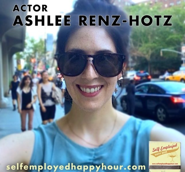 Self-Employed Happy Hour: Actor Ashlee Renz-Hotz