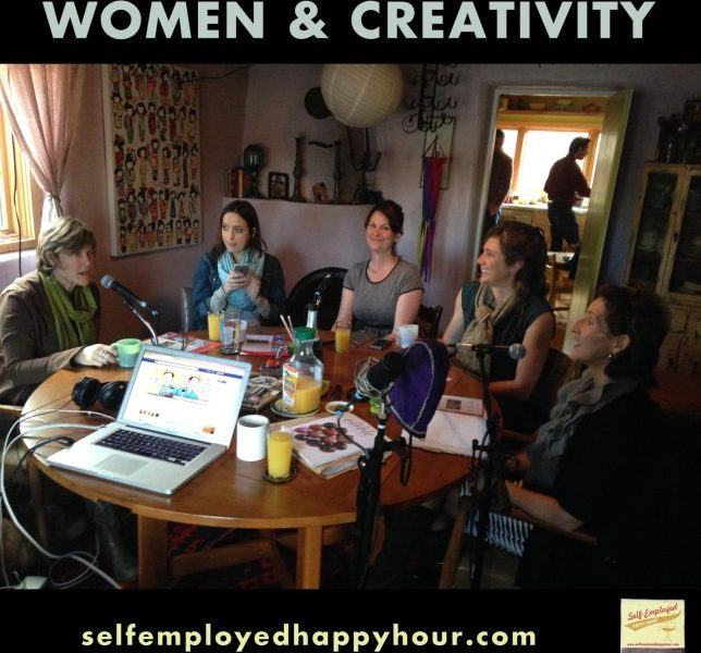 Self-Employed Happy Hour Podcast: Women & Creativity