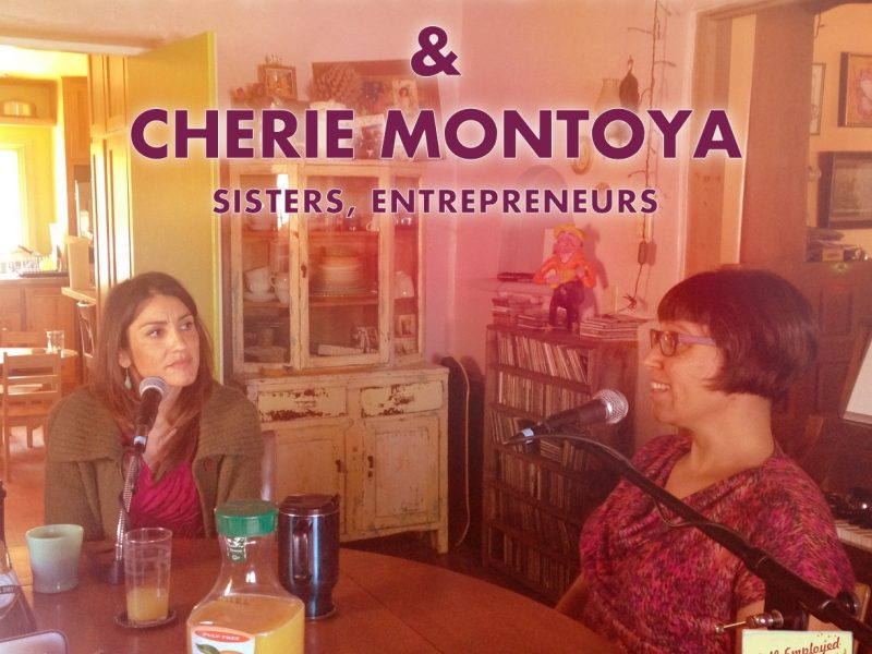 Self-Employed Happy Hour Podcast: Antonia Montoya & Cherie Montoya