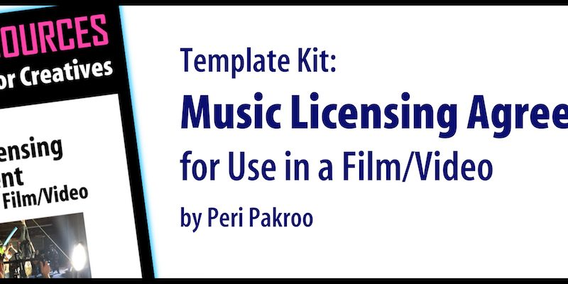 Music Licensing Agreement for Use in a Film/Video: Template Kit