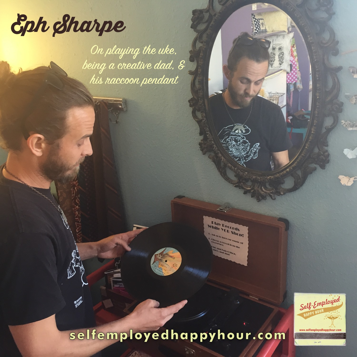 Self-Employed Happy Hour Podcast: Eph Sharpe