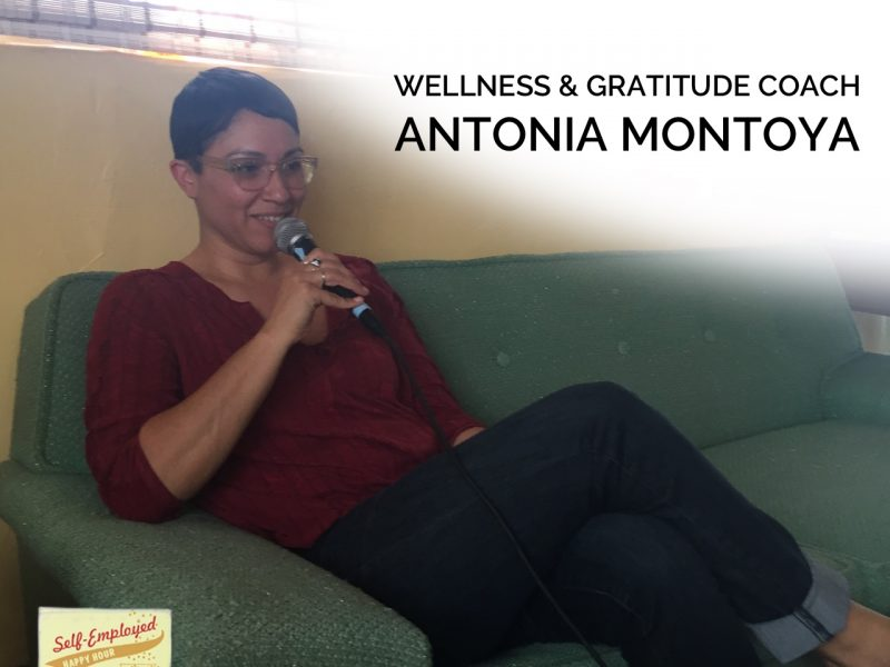 Self-Care for the Self-Employed: Wellness Coach Antonia Montoya