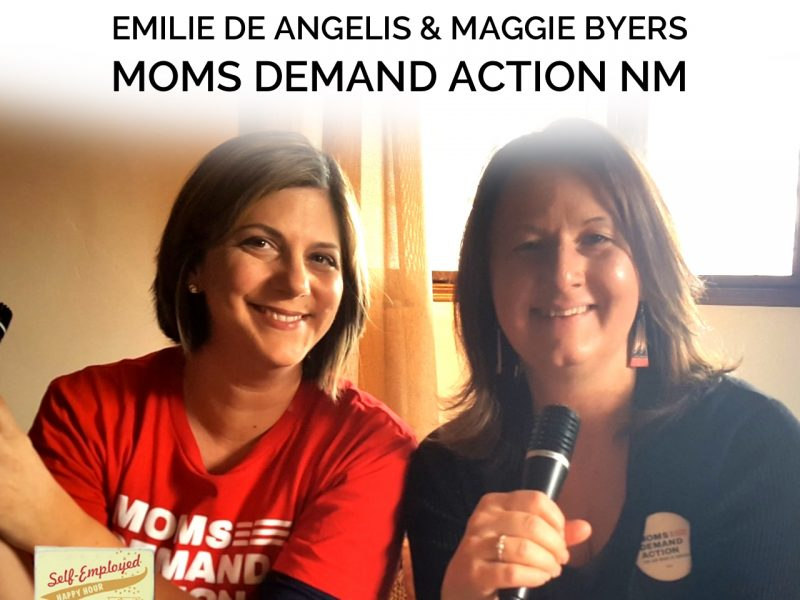 Get Your Activism On: Maggie Byers and Emilie De Angelis of Moms Demand Action NM