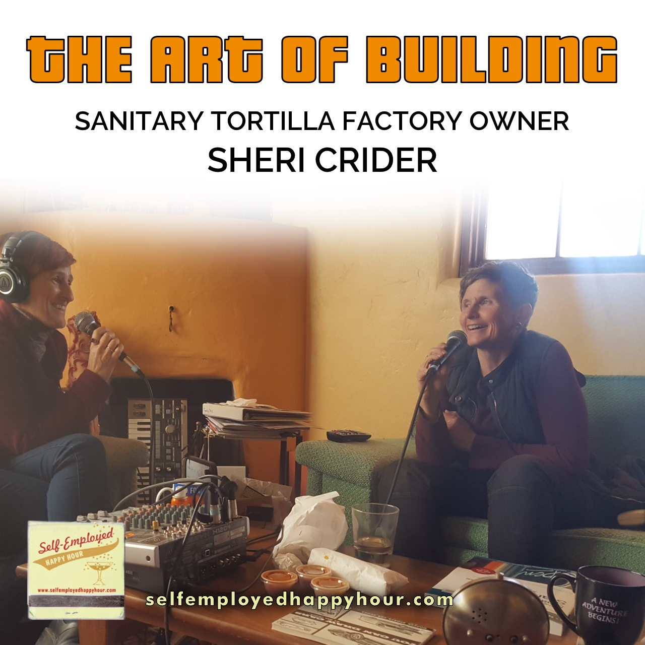 The Art of Building: Sanitary Tortilla Factory Founder Sheri Crider