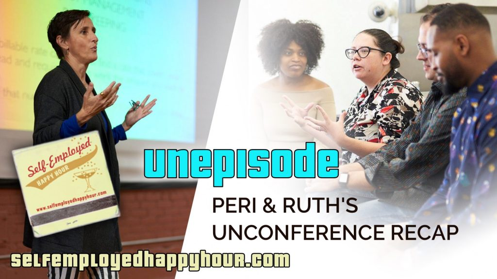 Peri and Ruth Recap Unconference - Peri Pakroo, Author and Coach