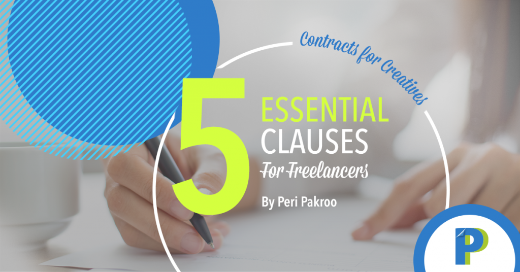5 Essential Clauses for Freelancers - Peri Pakroo, Author and Coach